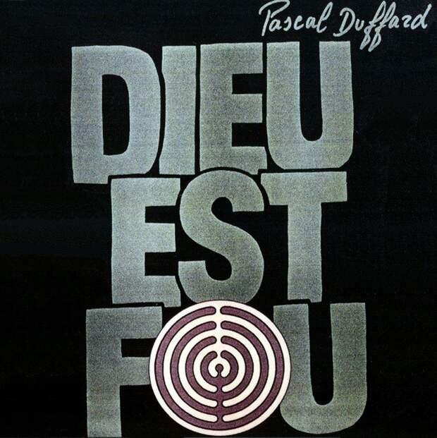 Pascal Duffard. Dieu Est Fou 1976