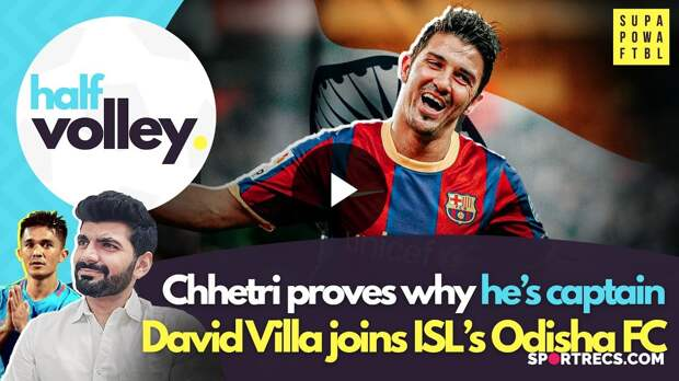 David Villa joins Odisha FC! Foreign players to miss ISL?!   | Half Volley Ep. 59