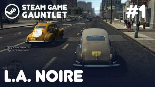 L.A. Noire: Steam Game Gauntlet. NotTheNameWeWanted иL.A. Noire