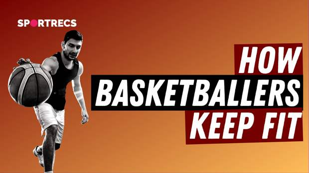 How basketballers keep fit